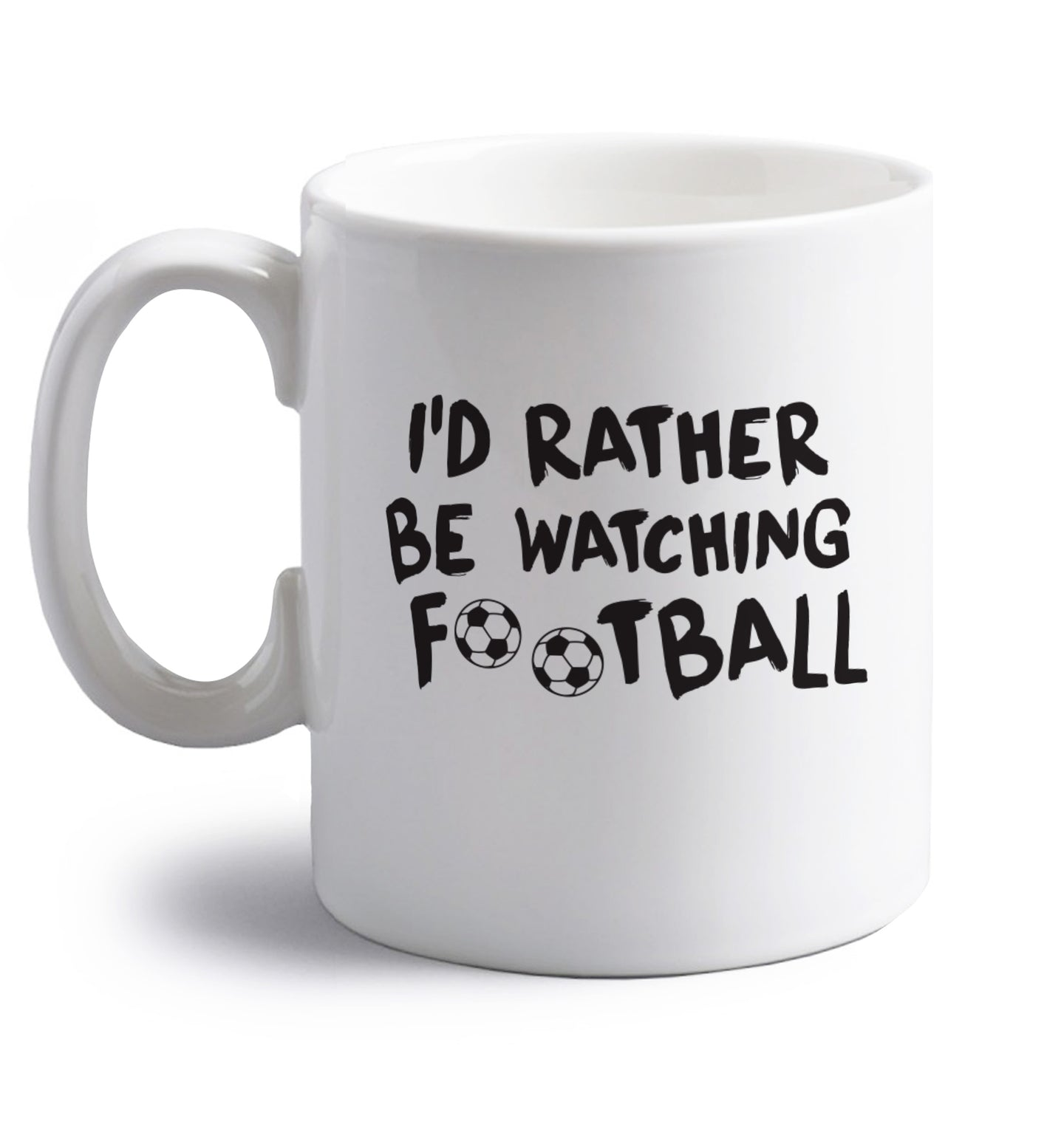 I'd rather be watching football right handed white ceramic mug