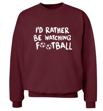 I'd rather be watching football Adult's unisexmaroon Sweater 2XL