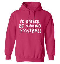 I'd rather be watching football adults unisexpink hoodie 2XL