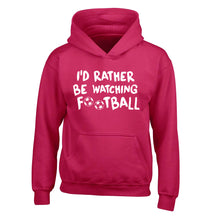 I'd rather be watching football children's pink hoodie 12-14 Years