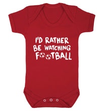I'd rather be watching football Baby Vest red 18-24 months