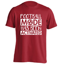 Football mode has been activated adults unisexred Tshirt 2XL