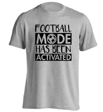 Football mode has been activated adults unisexgrey Tshirt 2XL
