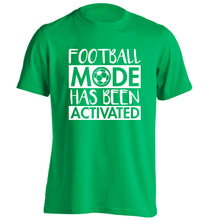 Football mode has been activated adults unisexgreen Tshirt 2XL