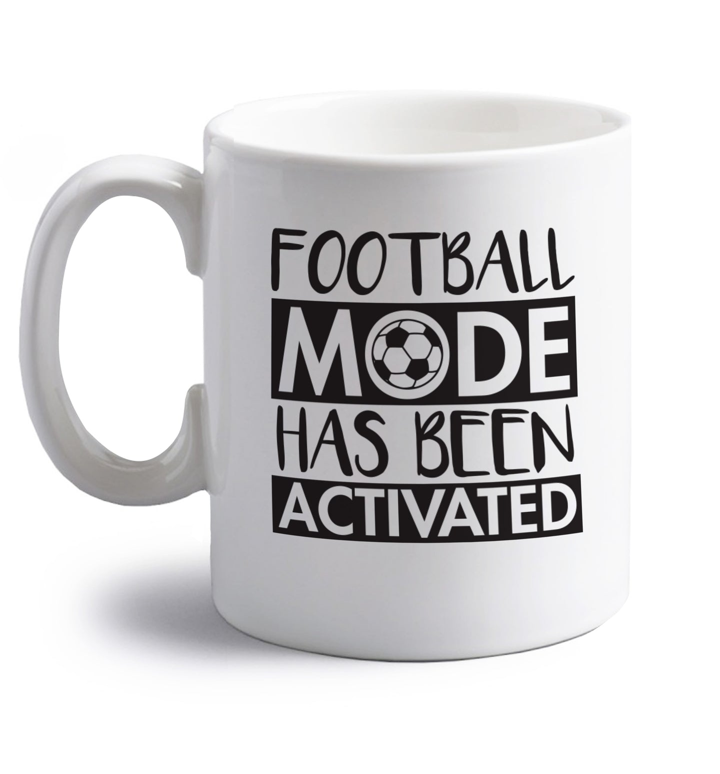 Football mode has been activated right handed white ceramic mug
