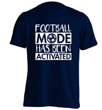 Football mode has been activated adults unisexnavy Tshirt 2XL