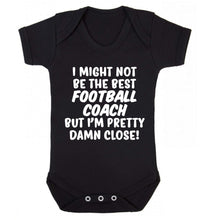 I might not be the best football coach but I'm pretty close! Baby Vest black 18-24 months