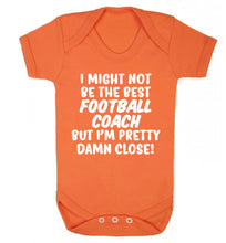 I might not be the best football coach but I'm pretty close! Baby Vest orange 18-24 months