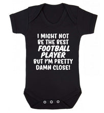 I might not be the best football player but I'm pretty close! Baby Vest black 18-24 months
