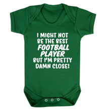 I might not be the best football player but I'm pretty close! Baby Vest green 18-24 months