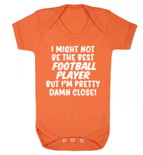 I might not be the best football player but I'm pretty close! Baby Vest orange 18-24 months