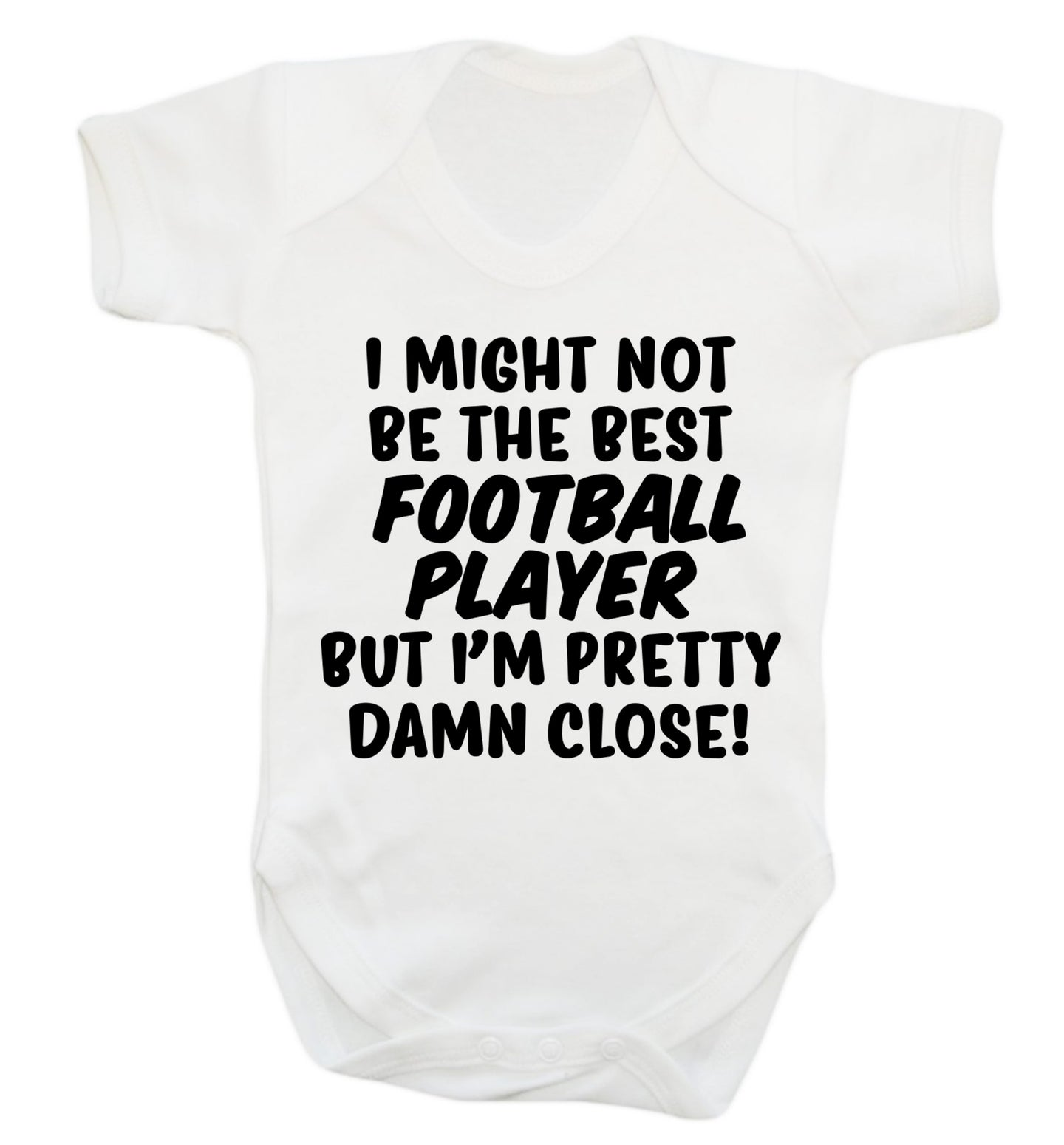 I might not be the best football player but I'm pretty close! Baby Vest white 18-24 months