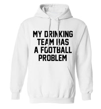 My drinking team has a football problem! adults unisexwhite hoodie 2XL