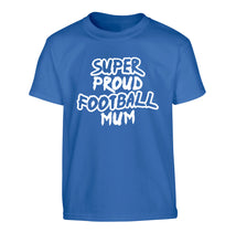 Super proud football mum Children's blue Tshirt 12-14 Years