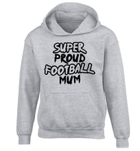 Super proud football mum children's grey hoodie 12-14 Years