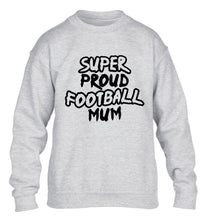 Super proud football mum children's grey sweater 12-14 Years