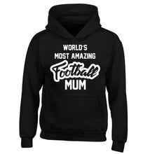 Worlds most amazing football mum children's black hoodie 12-14 Years