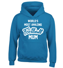 Worlds most amazing football mum children's blue hoodie 12-14 Years