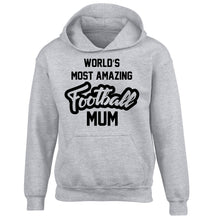 Worlds most amazing football mum children's grey hoodie 12-14 Years