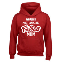 Worlds most amazing football mum children's red hoodie 12-14 Years