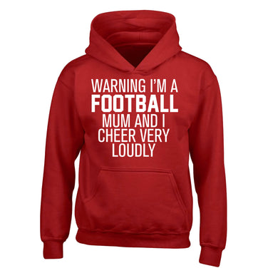 Warning I'm a football mum and I cheer very loudly children's red hoodie 12-14 Years