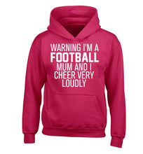 Warning I'm a football mum and I cheer very loudly children's pink hoodie 12-14 Years