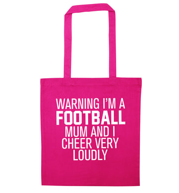Warning I'm a football mum and I cheer very loudly pink tote bag