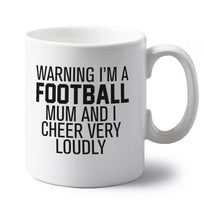 Warning I'm a football mum and I cheer very loudly left handed white ceramic mug