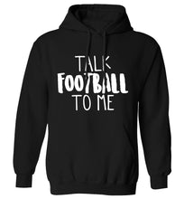 Talk football to me adults unisexblack hoodie 2XL