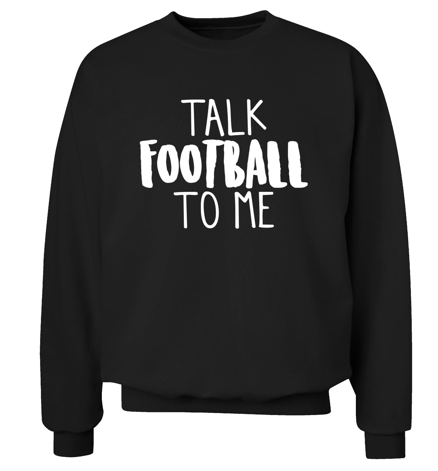 Talk football to me Adult's unisexblack Sweater 2XL