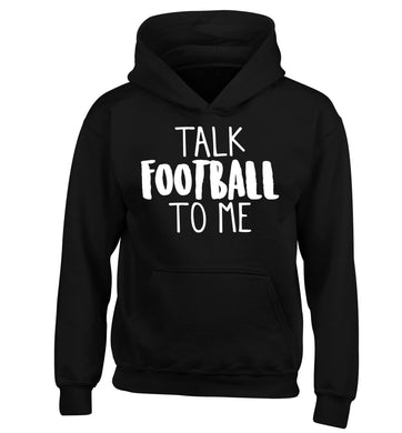 Talk football to me children's black hoodie 12-14 Years