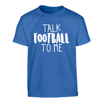 Talk football to me Children's blue Tshirt 12-14 Years
