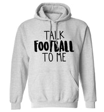 Talk football to me adults unisexgrey hoodie 2XL