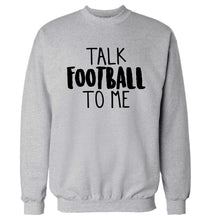 Talk football to me Adult's unisexgrey Sweater 2XL