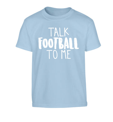 Talk football to me Children's light blue Tshirt 12-14 Years
