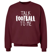 Talk football to me Adult's unisexmaroon Sweater 2XL