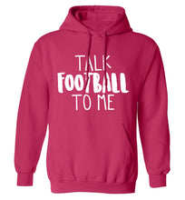 Talk football to me adults unisexpink hoodie 2XL