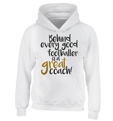 Behind every good footballer is a great coach! children's white hoodie 12-14 Years