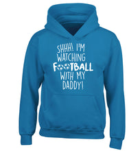 Shhh I'm watching football with my daddy children's blue hoodie 12-14 Years