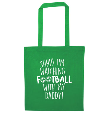 Shhh I'm watching football with my daddy green tote bag