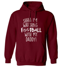 Shhh I'm watching football with my daddy adults unisexmaroon hoodie 2XL