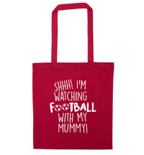 Shhh I'm watching football with my mummy red tote bag