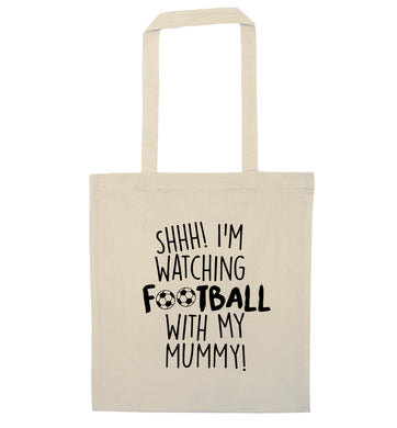 Shhh I'm watching football with my mummy natural tote bag