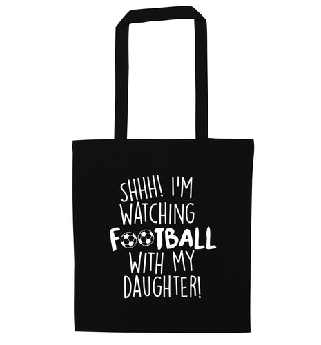 Shhh I'm watching football with my daughter black tote bag