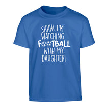 Shhh I'm watching football with my daughter Children's blue Tshirt 12-14 Years