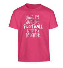 Shhh I'm watching football with my daughter Children's pink Tshirt 12-14 Years