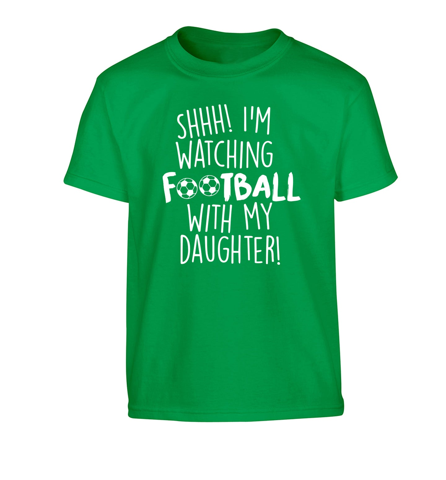 Shhh I'm watching football with my daughter Children's green Tshirt 12-14 Years