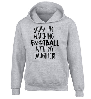 Shhh I'm watching football with my daughter children's grey hoodie 12-14 Years