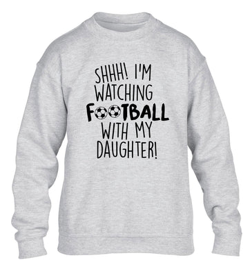 Shhh I'm watching football with my daughter children's grey sweater 12-14 Years