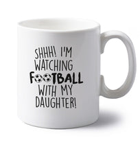 Shhh I'm watching football with my daughter left handed white ceramic mug